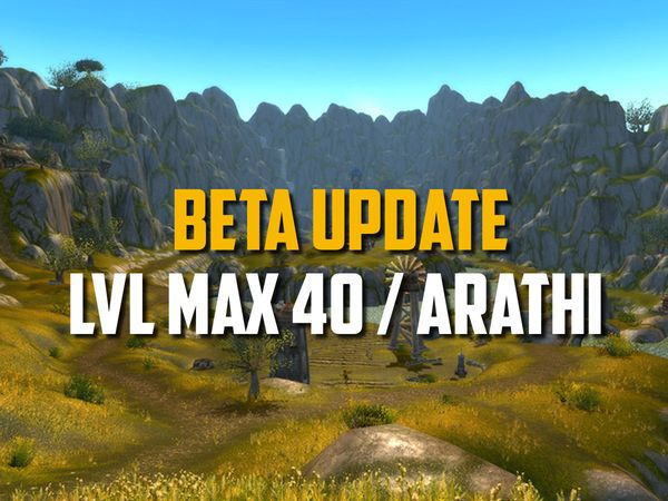 Beta - Lvl cap from 30 to 40 and Arathi basin testing