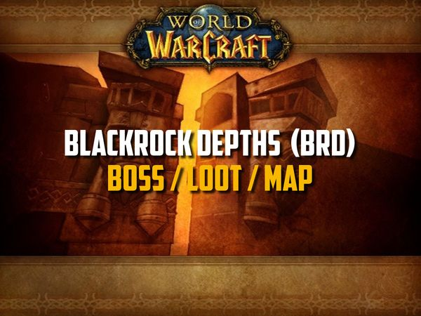 Classic WoW - Blackrock Depths Guide (Boss, Loot, Map)