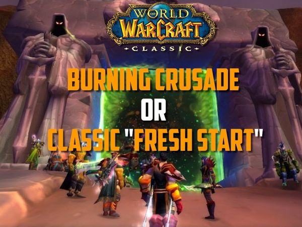 "Classic Burning Crusade separated from ""Fresh Start"" servers"