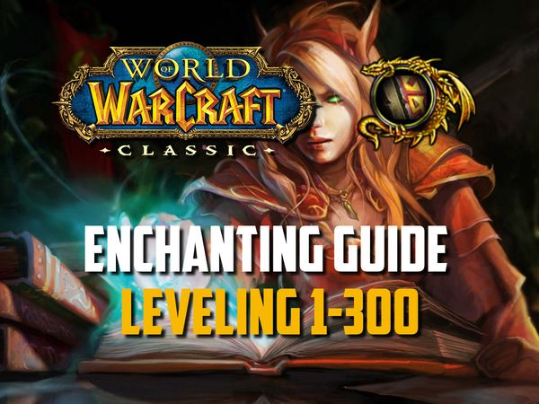 Enchanting Leveling Guide 1-300
