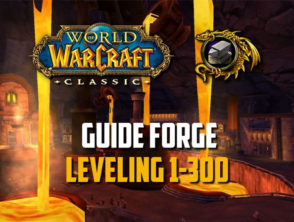 Guide pour la Forge leveling 1-300 - WoW Classic