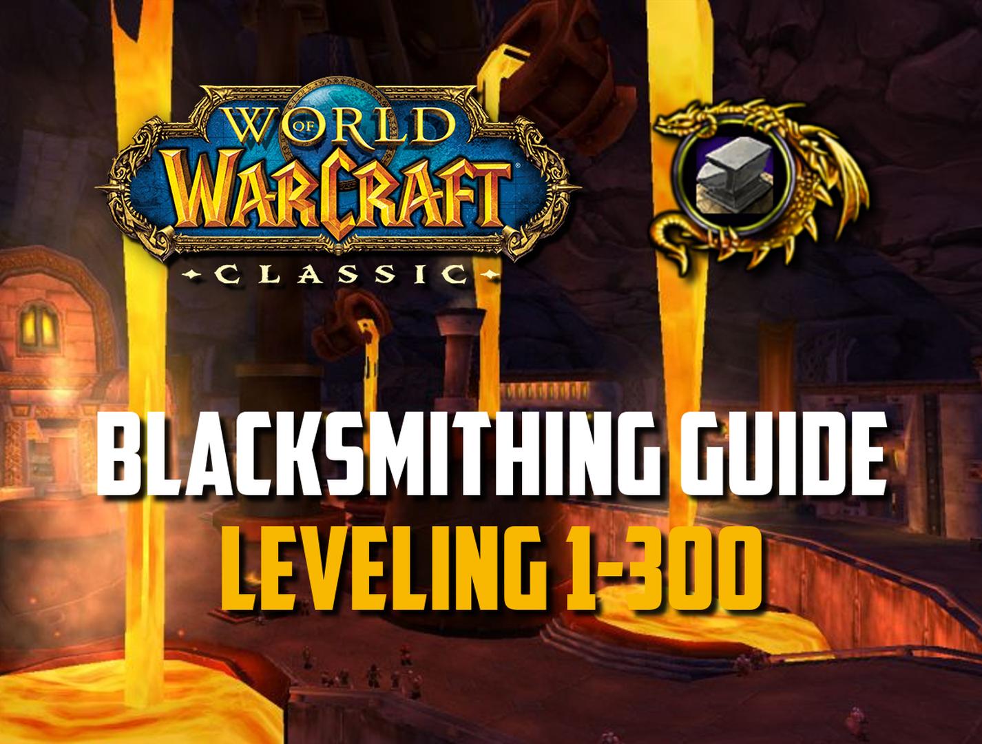 Blacksmithing leveling Guide 1-300 - Vanilla / Classic WoW
