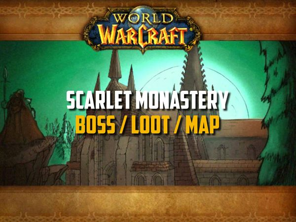 Classic WoW - Scarlet Monastery Guide (Boss, Loot, Map)