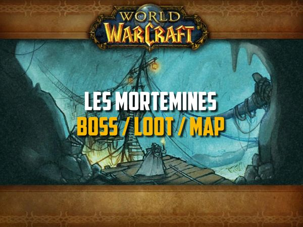 Guide des Mortemines sur WoW Classic (Boss, Loot, Map)