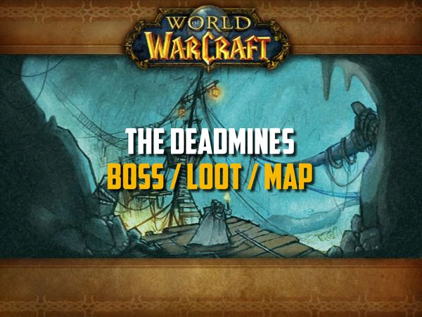 Classic WoW - Deadmines Guide (Boss, Loot, Map)