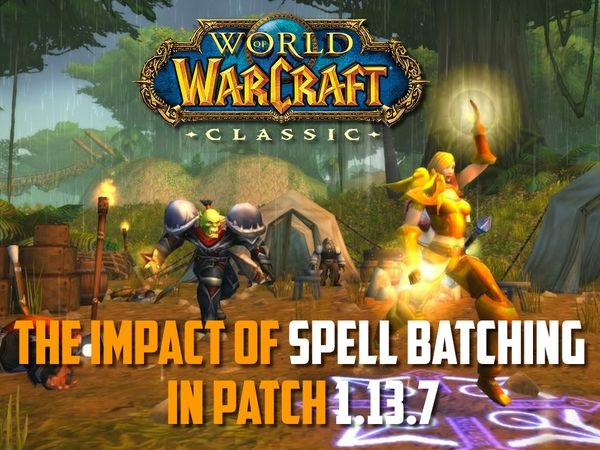 The impact of Spell Batching in patch 1.13.7. Classic WoW