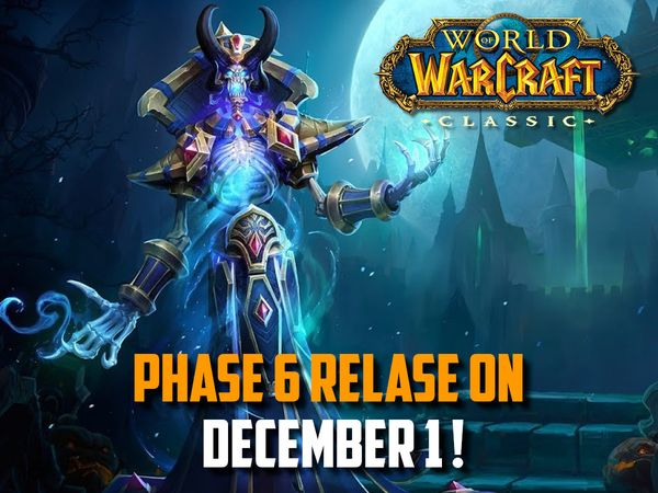 WoW Classic Phase 6 release on December 1st