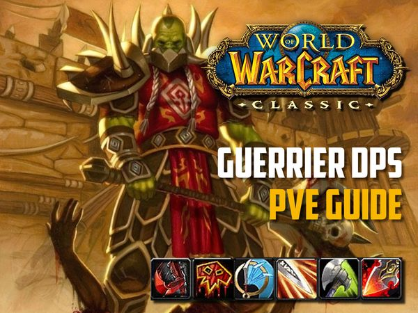 Guide Guerrier DPS PvE Wow classic