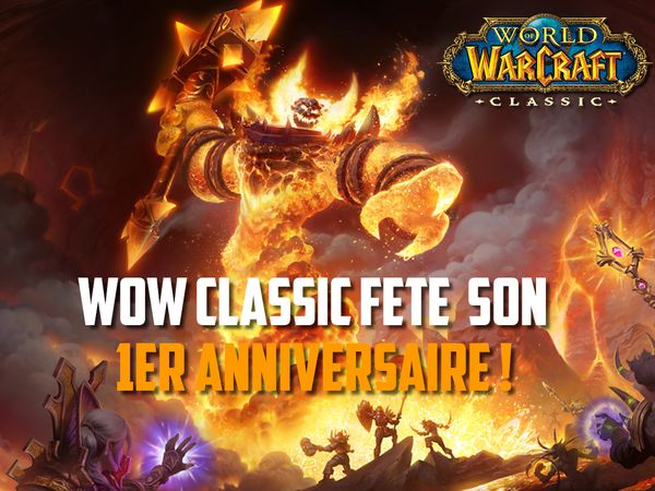 World of Warcraft Classic fête ses 1 an !