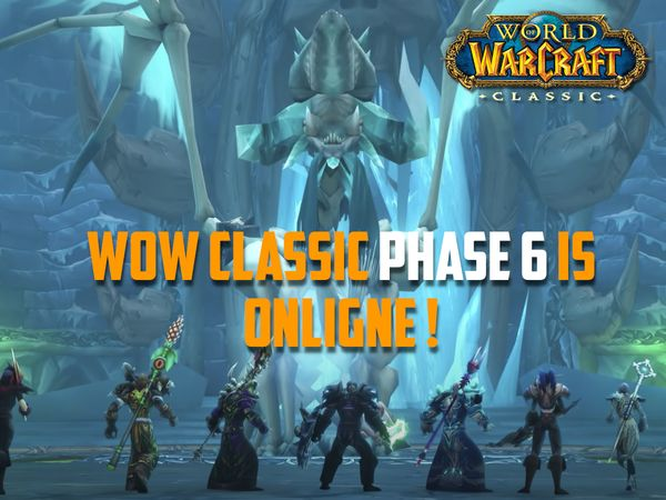 WoW Classic Phase 6 is here !