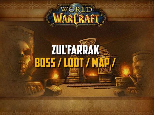Guide de Zul'Farrak sur WoW Classic (Boss, Loot, Map)