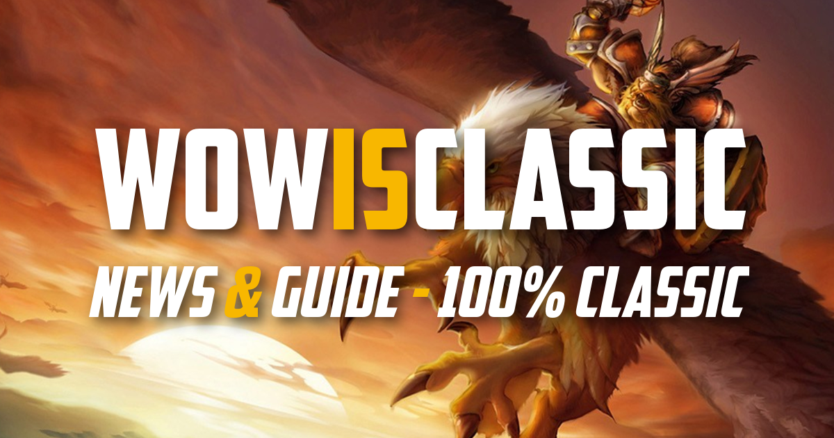 Classic WoW - Last News, Blue Post & Patch notes